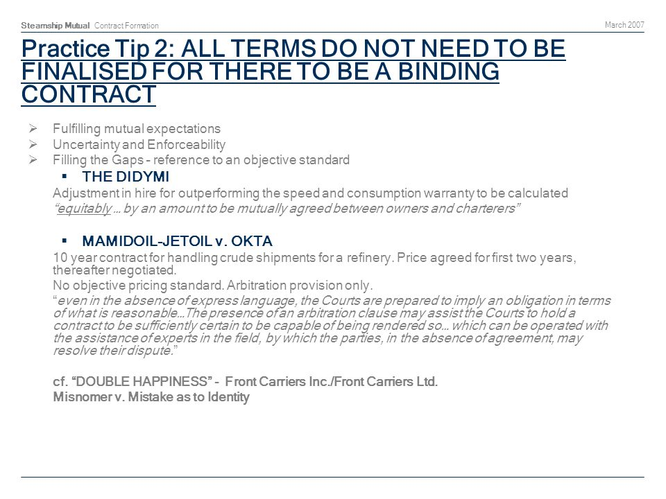 Steamship Mutual Contract Formation March 2007 Practice tip 3: BE AWARE OF THE KEY TERMS OF ART SUBJECTS.