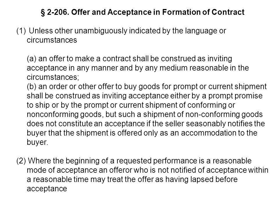 § 2-206. Offer and Acceptance in Formation of Contract (1) Unless other unambiguously indicated by the language or circumstances (a) an offer to make