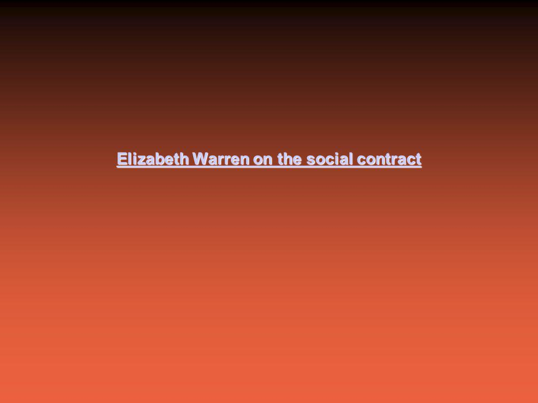 Elizabeth Warren on the social contract Elizabeth Warren on the social contract