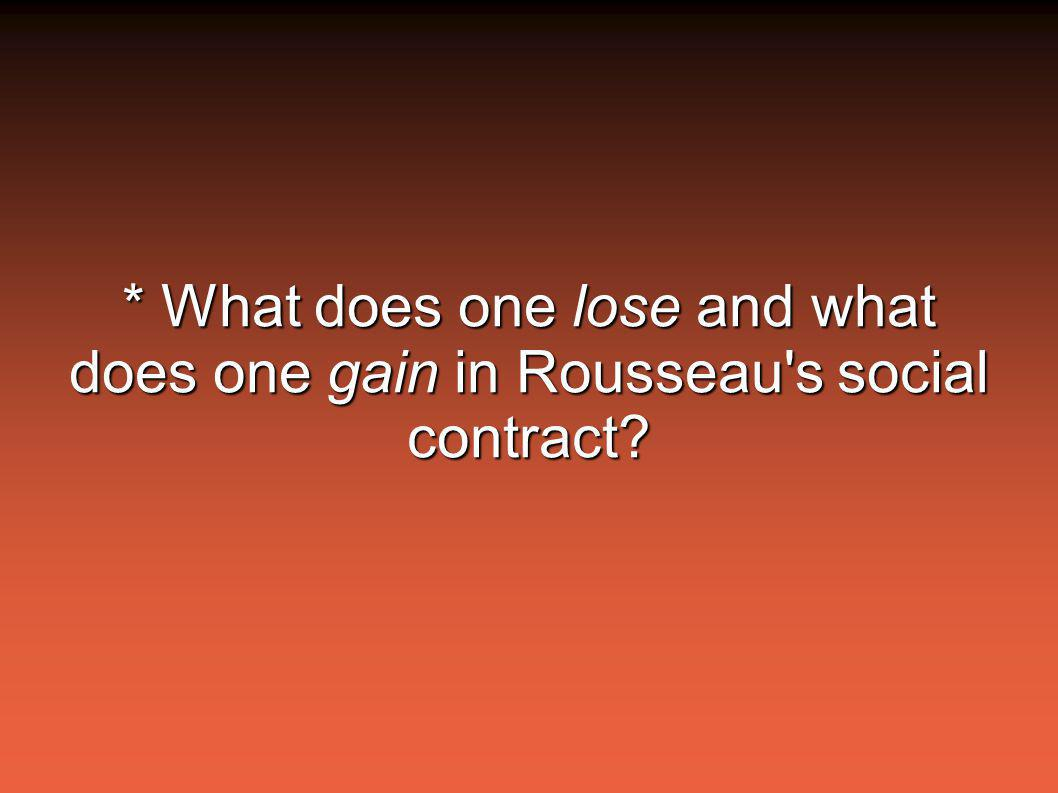 * What does one lose and what does one gain in Rousseau s social contract?