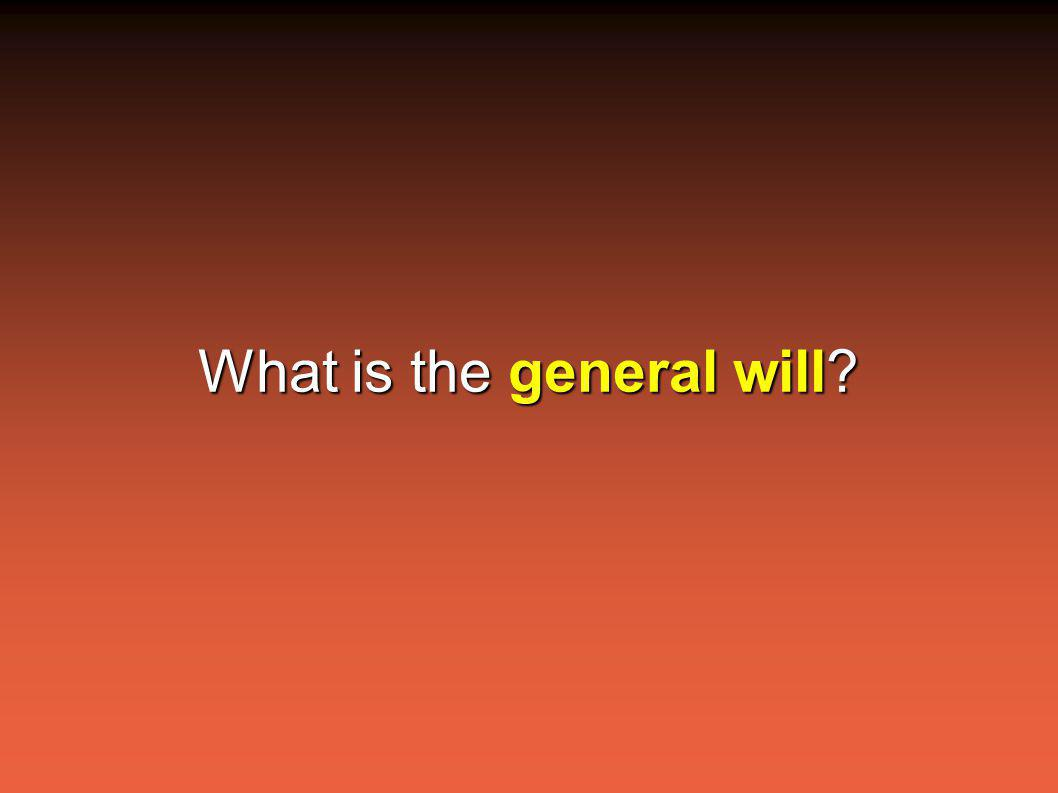 What is the general will?