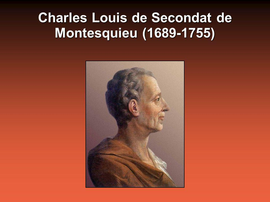 Charles Louis de Secondat de Montesquieu (1689-1755)