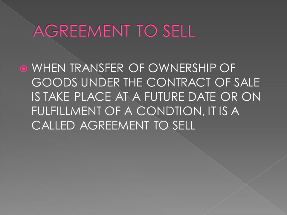 SALE SECTION 4(3),WHEN THE OWNERSHIP OF GOODS IS TRANSFERRED FROM SELLER TO THE BUYER UNDER A CONTRACT OF SALE,A SALE IS SAID TO HAVE BEEN MADE