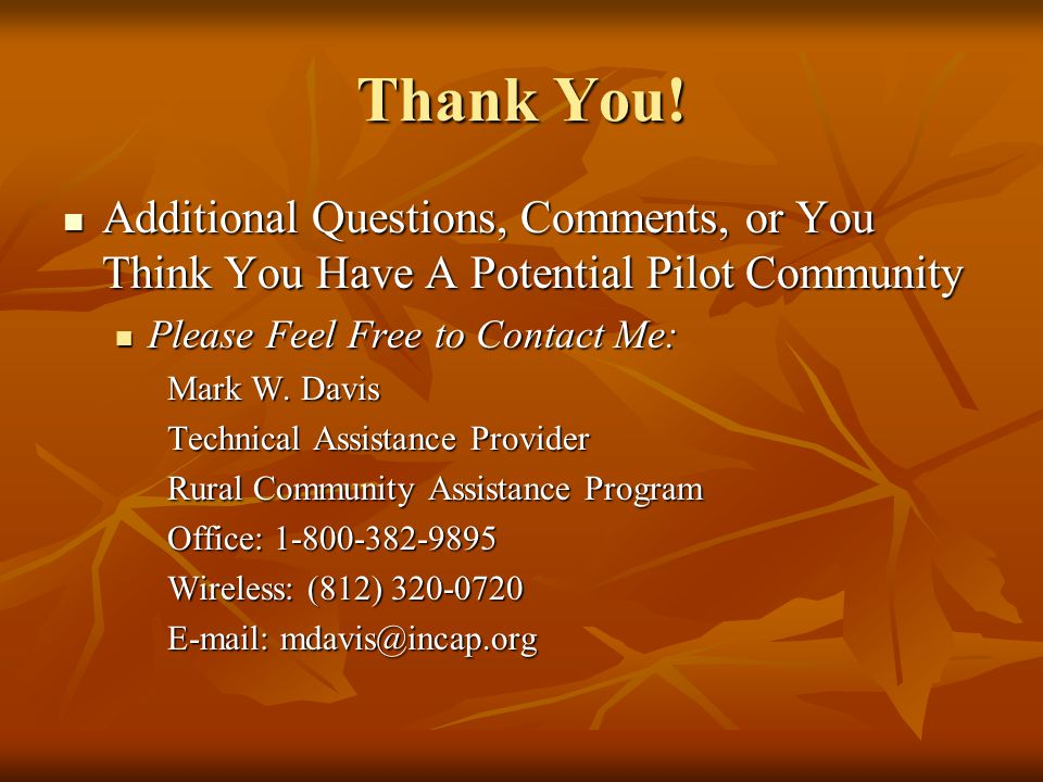 Thank You! Additional Questions, Comments, or You Think You Have A Potential Pilot Community Additional Questions, Comments, or You Think You Have A P