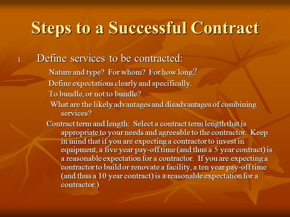 Steps to a Successful Contract 1. Define services to be contracted: Nature and type.