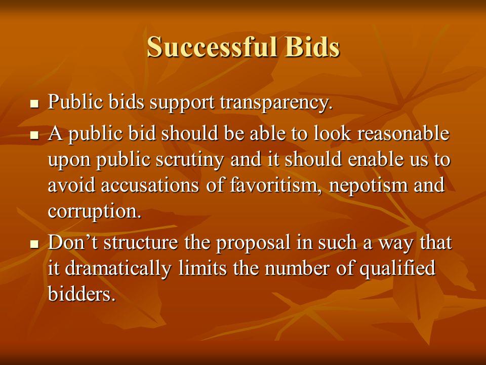 Successful Bids Public bids support transparency. Public bids support transparency.