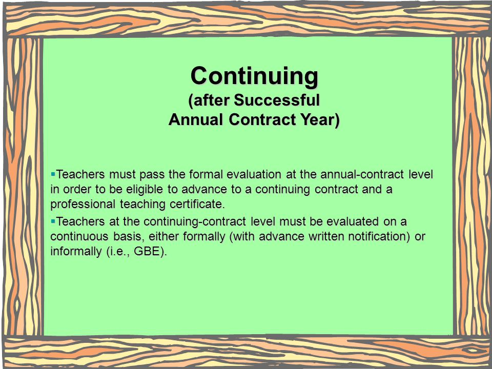 Continuing (after Successful Annual Contract Year) Teachers must pass the formal evaluation at the annual-contract level in order to be eligible to ad
