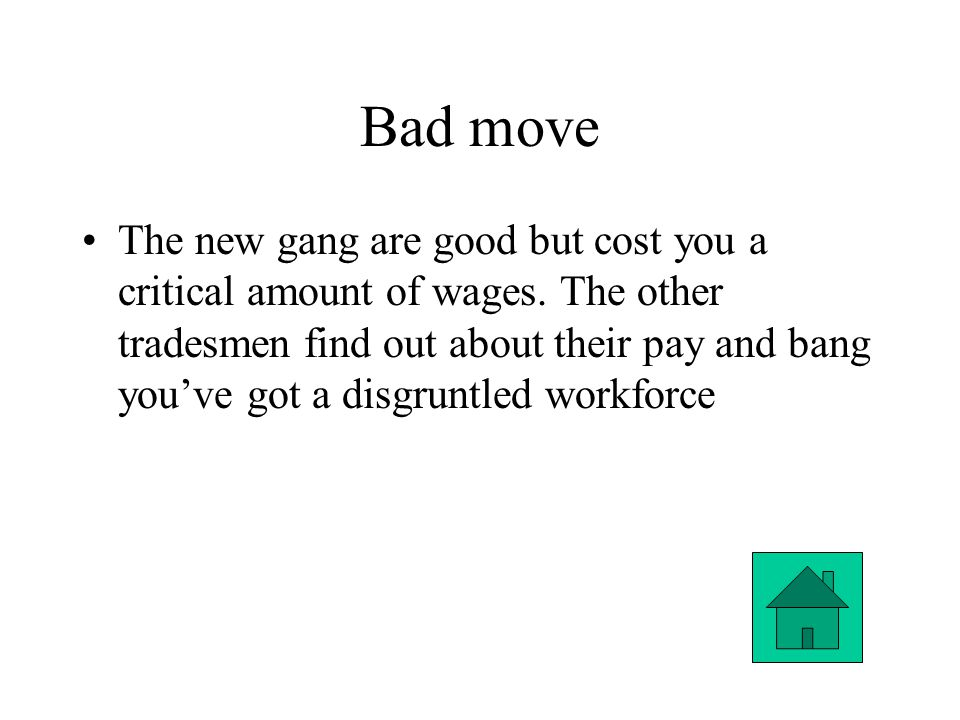 Bad move The new gang are good but cost you a critical amount of wages.
