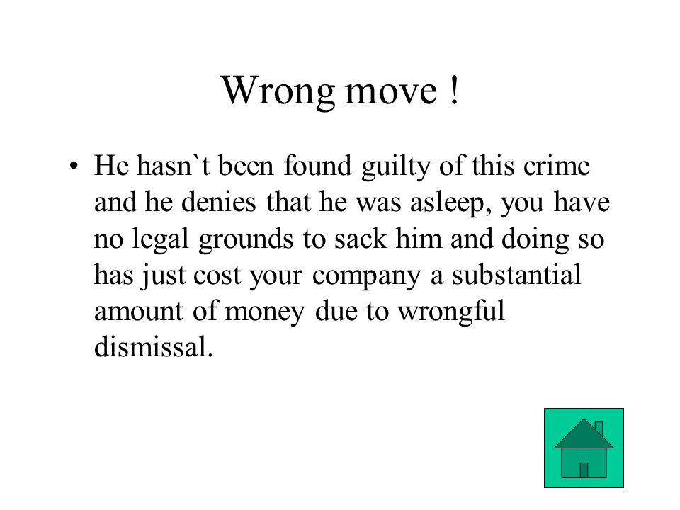 Wrong move .