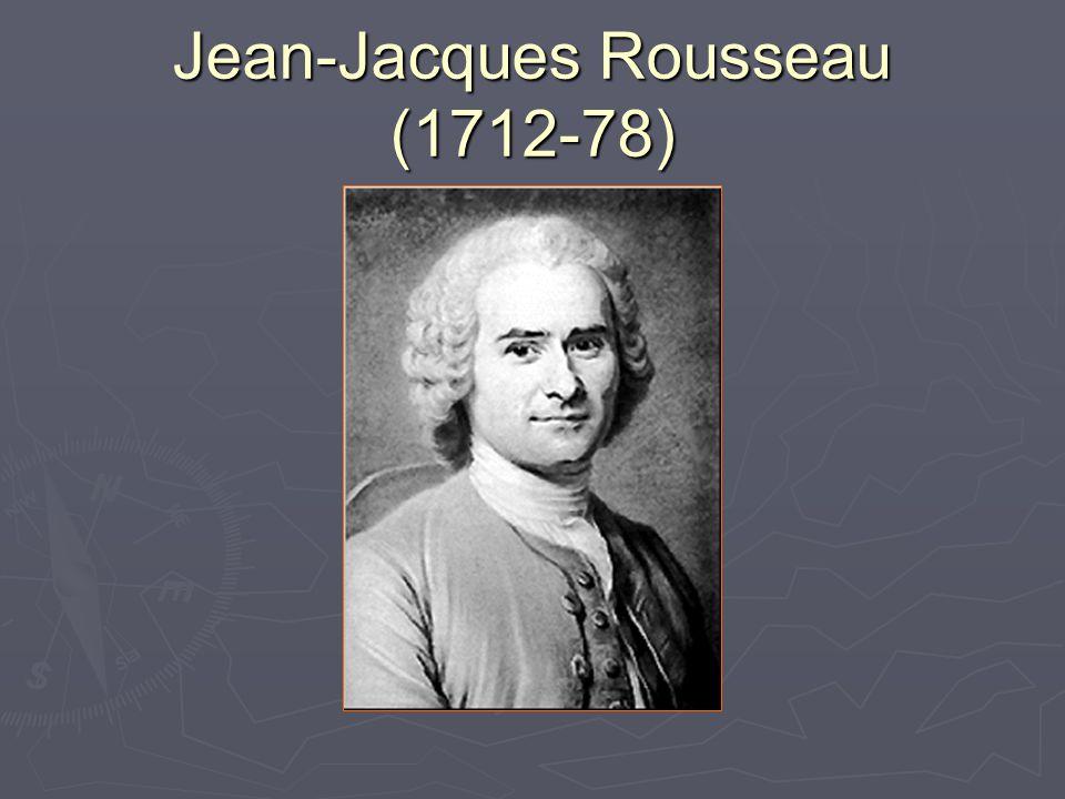 Jean-Jacques Rousseau (1712-78)