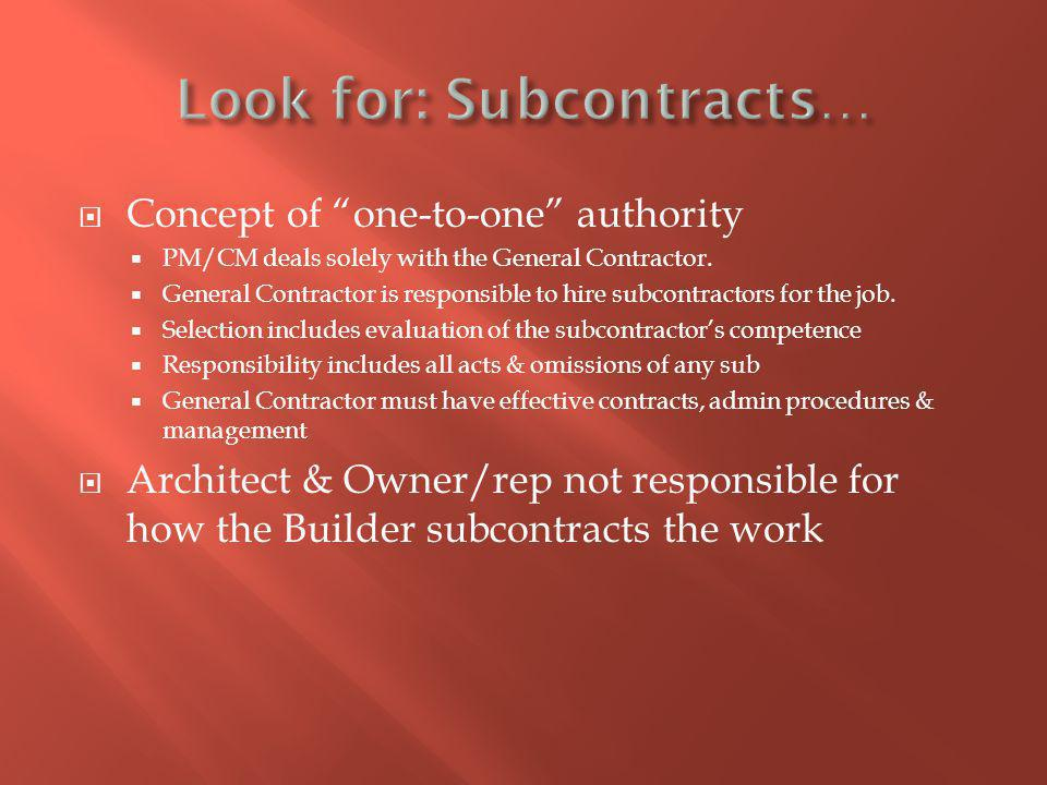 Concept of one-to-one authority PM/CM deals solely with the General Contractor.