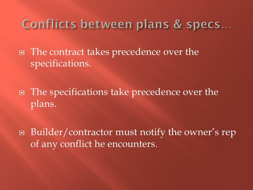 The contract takes precedence over the specifications.