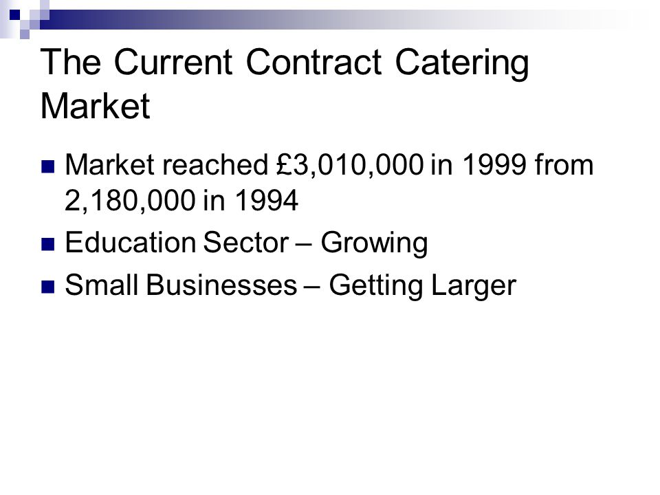 The Future of the Contract Catering Market Future looks good Merger between Granada & Compass – Positive Good economic conditions increases no of contracts