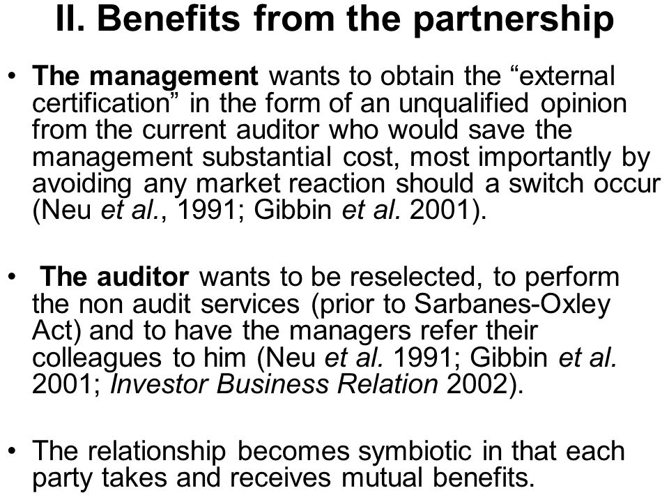 II. Benefits from the partnership The management wants to obtain the external certification in the form of an unqualified opinion from the current aud