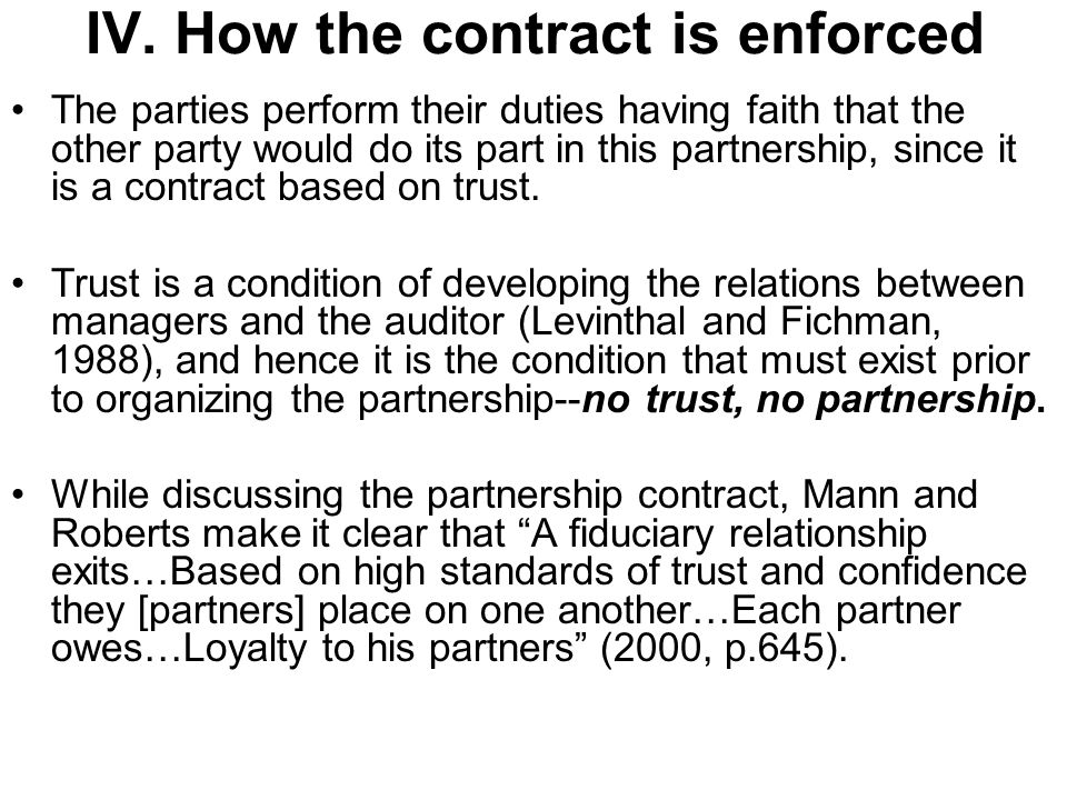 IV. How the contract is enforced The parties perform their duties having faith that the other party would do its part in this partnership, since it is