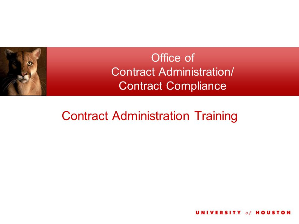 Office of Contract Administration/ Contract Compliance Contract Administration Training