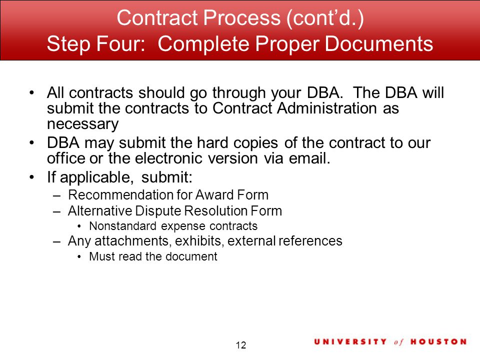 Contract Process (contd.) Step Four: Complete Proper Documents All contracts should go through your DBA.