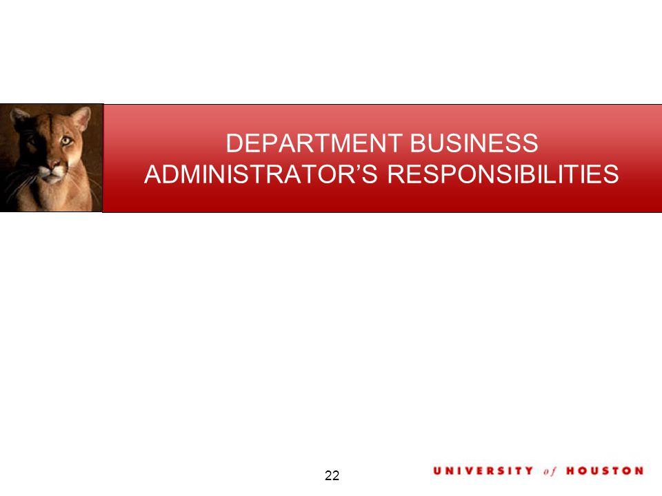 DEPARTMENT BUSINESS ADMINISTRATORS RESPONSIBILITIES 22