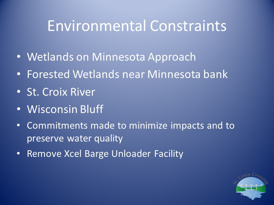 Environmental Constraints Wetlands on Minnesota Approach Forested Wetlands near Minnesota bank St. Croix River Wisconsin Bluff Commitments made to min