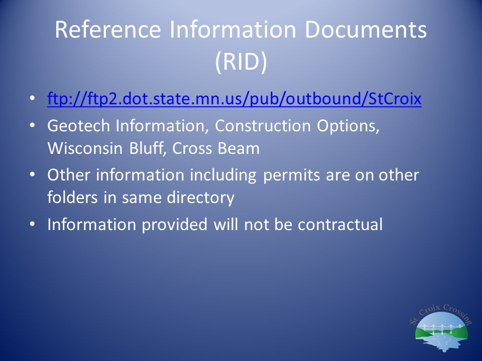 Reference Information Documents (RID) ftp://ftp2.dot.state.mn.us/pub/outbound/StCroix Geotech Information, Construction Options, Wisconsin Bluff, Cros