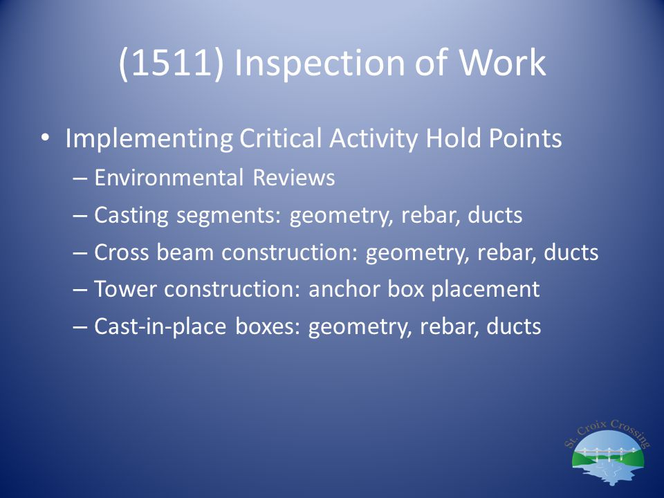 (1511) Inspection of Work Implementing Critical Activity Hold Points – Environmental Reviews – Casting segments: geometry, rebar, ducts – Cross beam c
