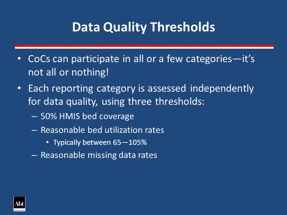 Data Quality Thresholds CoCs can participate in all or a few categoriesits not all or nothing.