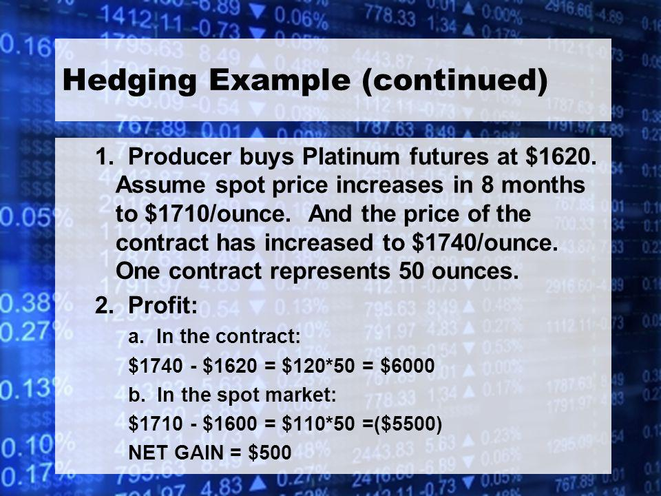 28 Hedging Example (continued) 1. Producer buys Platinum futures at $1620.