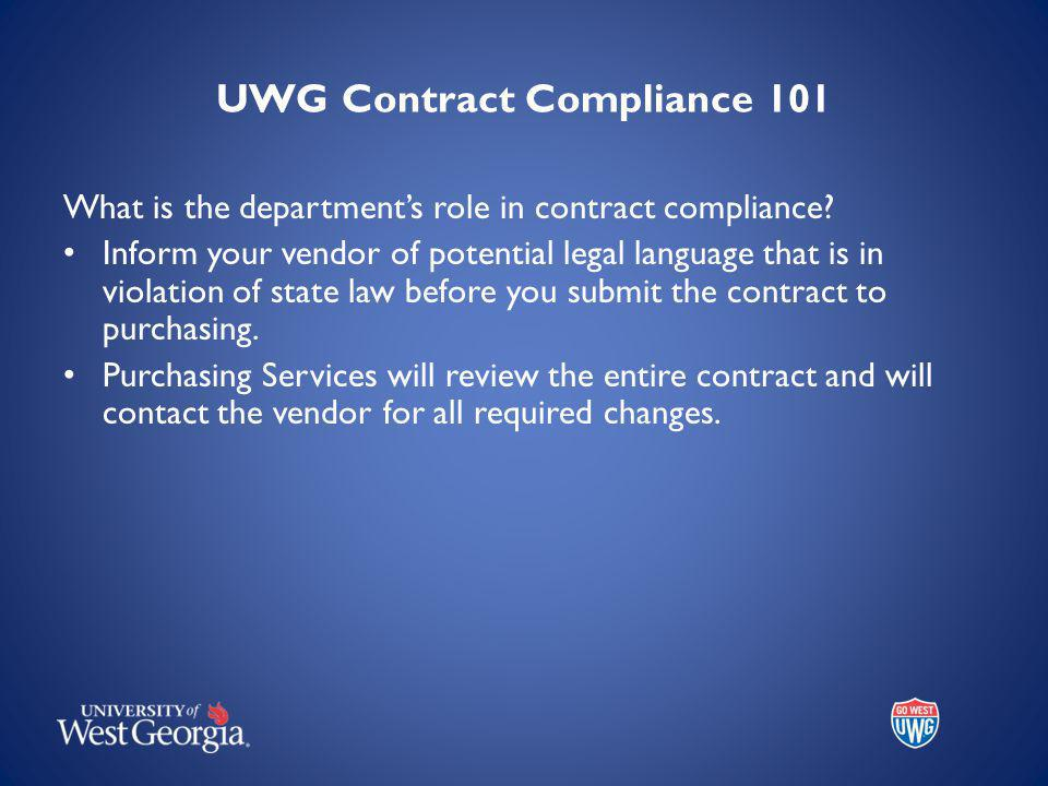 UWG Contract Compliance 101 What is the departments role in contract compliance.