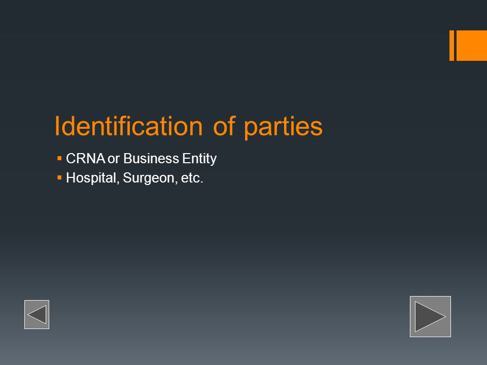 Identification of parties CRNA or Business Entity Hospital, Surgeon, etc.