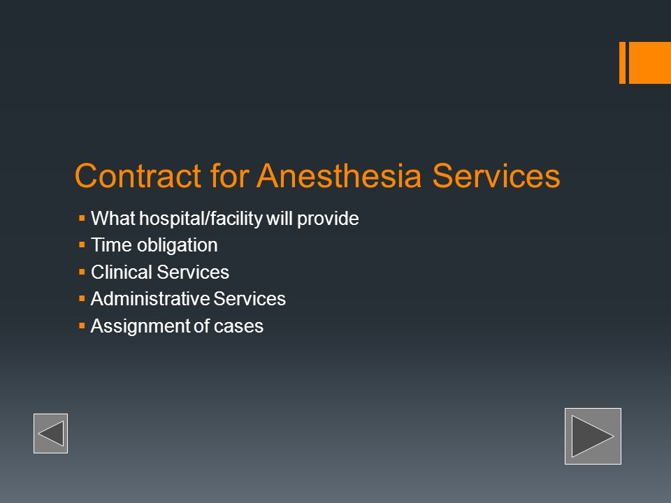 Contract for Anesthesia Services What hospital/facility will provide Time obligation Clinical Services Administrative Services Assignment of cases