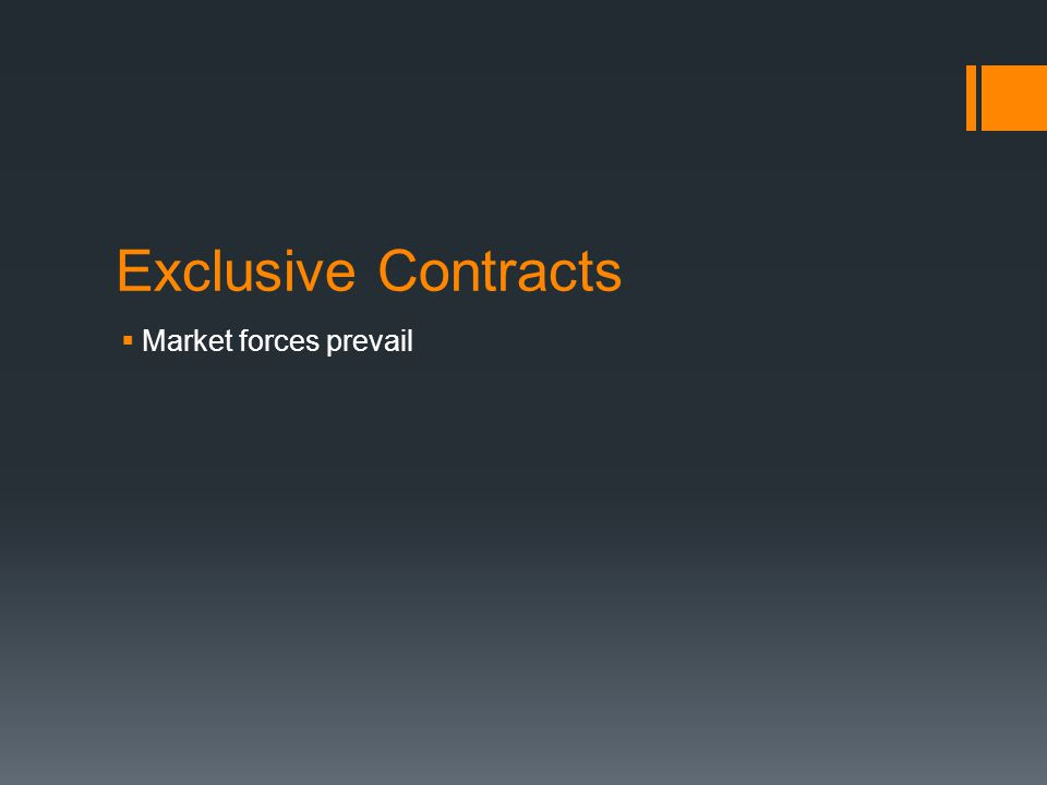 Exclusive Contracts Market forces prevail