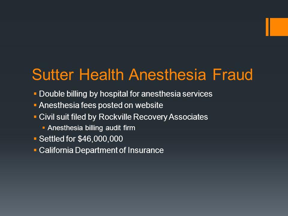 Sutter Health Anesthesia Fraud Double billing by hospital for anesthesia services Anesthesia fees posted on website Civil suit filed by Rockville Reco