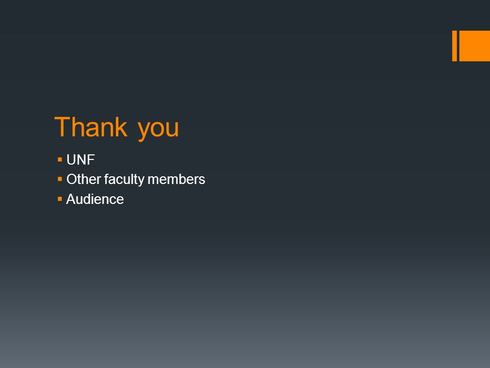 Thank you UNF Other faculty members Audience