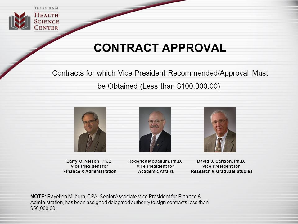 CONTRACT APPROVAL Contracts for which Vice President Recommended/Approval Must be Obtained (Less than $100,000.00) Barry C. Nelson, Ph.D. Vice Preside