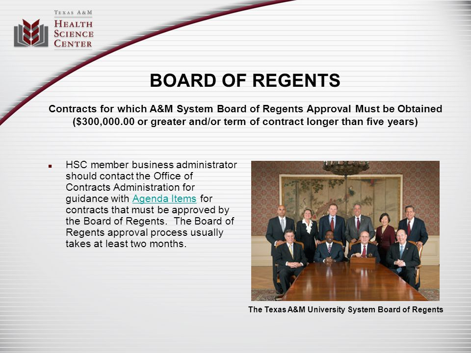 BOARD OF REGENTS Contracts for which A&M System Board of Regents Approval Must be Obtained ($300,000.00 or greater and/or term of contract longer than