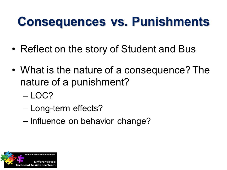 Reflect on the story of Student and Bus What is the nature of a consequence.