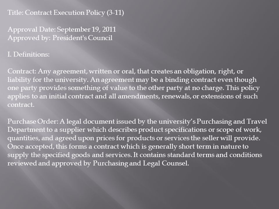 Title: Contract Execution Policy (3-11) Approval Date: September 19, 2011 Approved by: President s Council I.