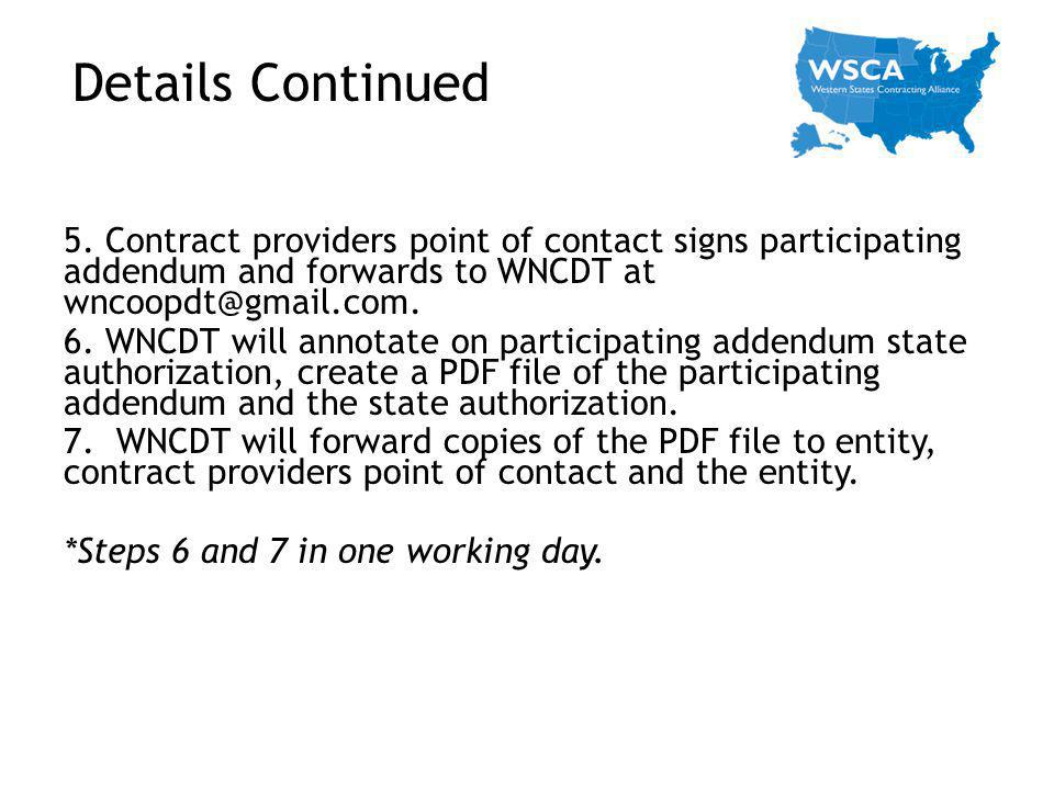 5. Contract providers point of contact signs participating addendum and forwards to WNCDT at wncoopdt@gmail.com. 6. WNCDT will annotate on participati