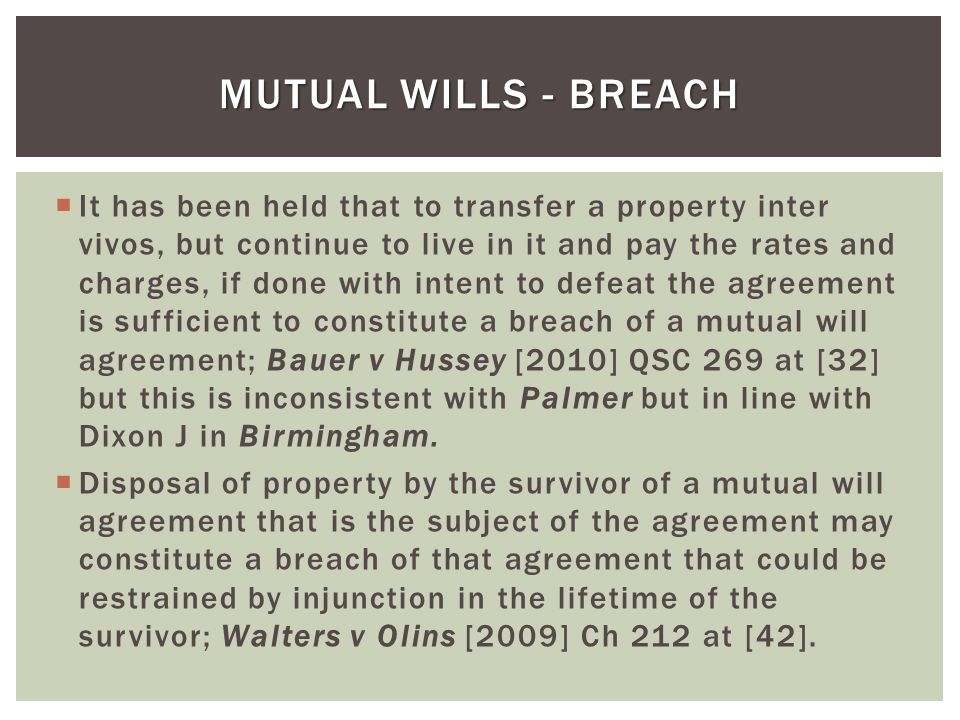 Certain representations as to a persons testamentary wishes not amounting to a contractual promise may give rise to a proprietary estoppel.
