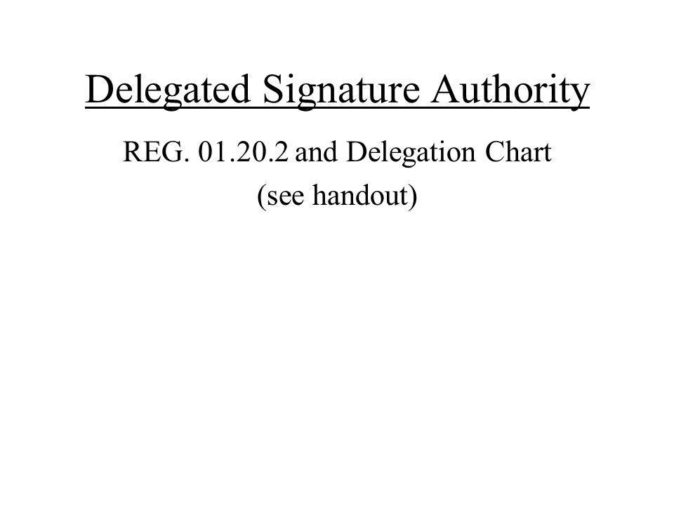 Delegated Signature Authority REG and Delegation Chart (see handout)