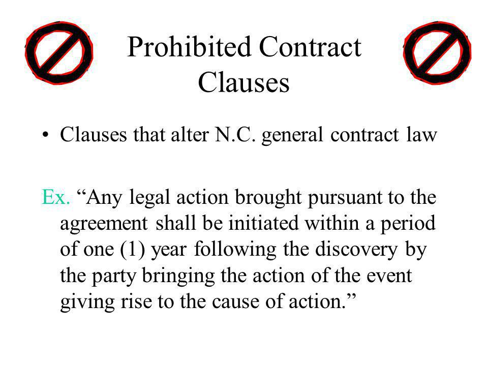 Prohibited Contract Clauses Clauses that alter N.C.