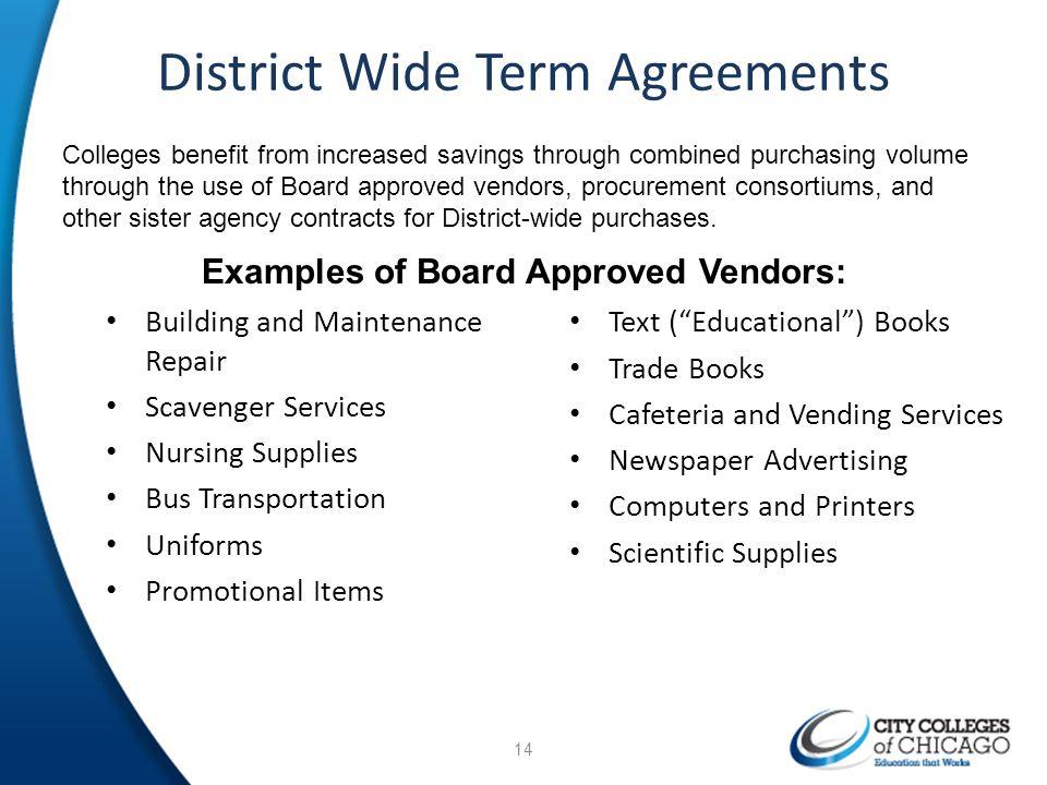 District Wide Term Agreements Building and Maintenance Repair Scavenger Services Nursing Supplies Bus Transportation Uniforms Promotional Items Text (