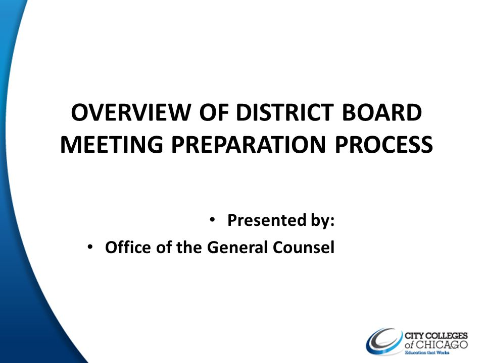 22 OVERVIEW OF DISTRICT BOARD MEETING PREPARATION PROCESS Presented by: Office of the General Counsel