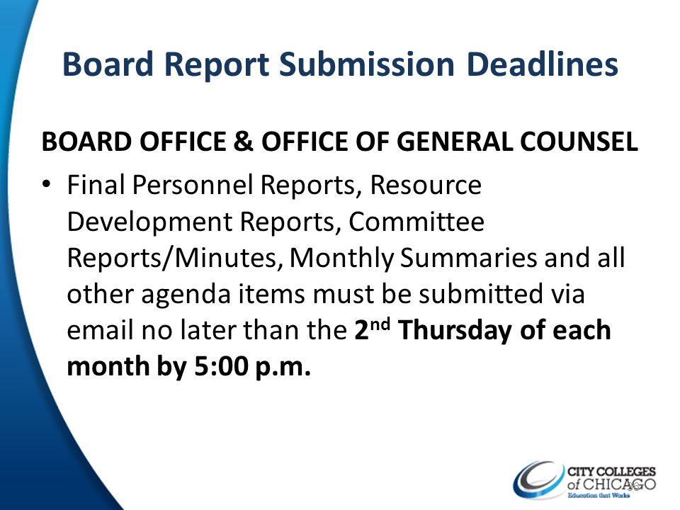 Board Report Submission Deadlines BOARD OFFICE & OFFICE OF GENERAL COUNSEL Final Personnel Reports, Resource Development Reports, Committee Reports/Mi