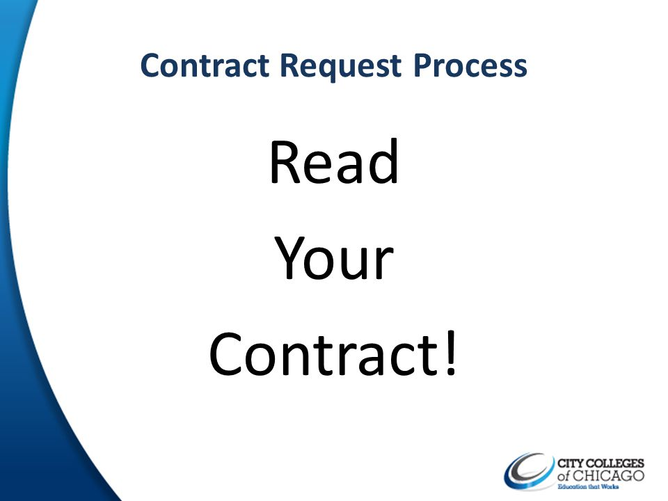 Contract Request Process Read Your Contract!