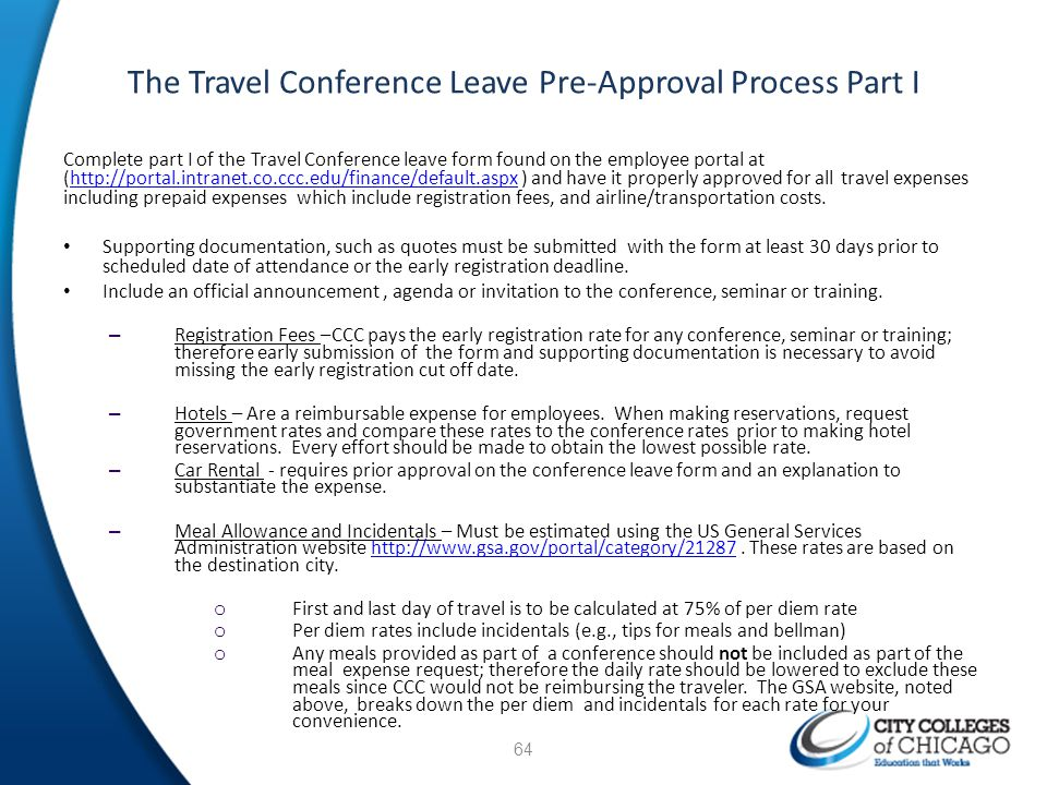 The Travel Conference Leave Pre-Approval Process Part I Complete part I of the Travel Conference leave form found on the employee portal at (http://po