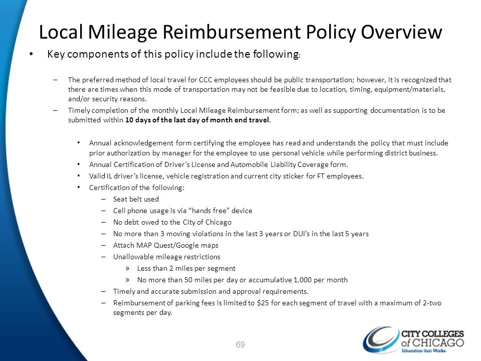 Local Mileage Reimbursement Policy Overview Key components of this policy include the following : – The preferred method of local travel for CCC emplo