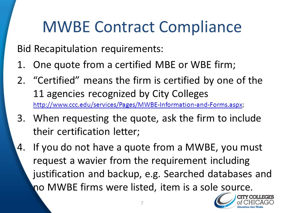 MWBE Contract Compliance Bid Recapitulation requirements: 1.One quote from a certified MBE or WBE firm; 2.Certified means the firm is certified by one