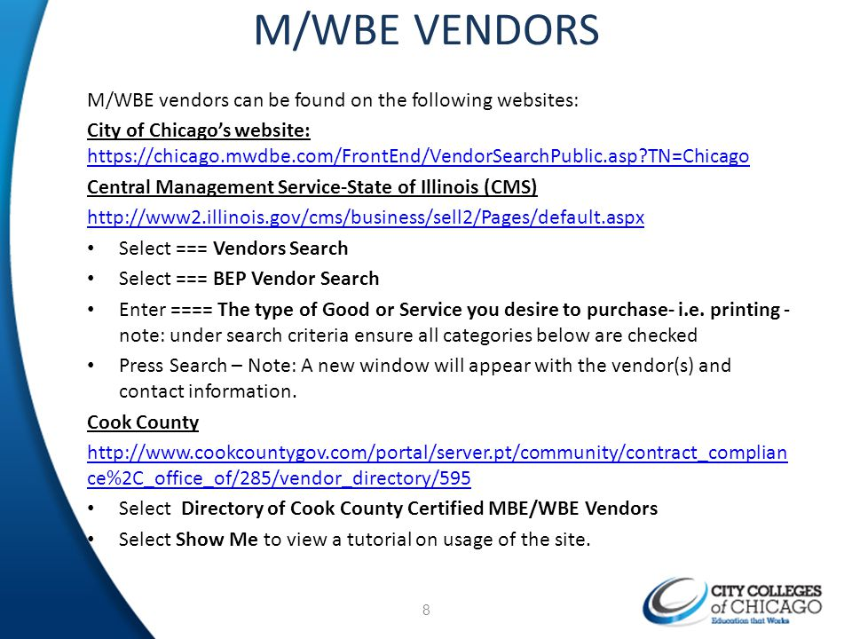M/WBE VENDORS M/WBE vendors can be found on the following websites: City of Chicagos website: https://chicago.mwdbe.com/FrontEnd/VendorSearchPublic.as