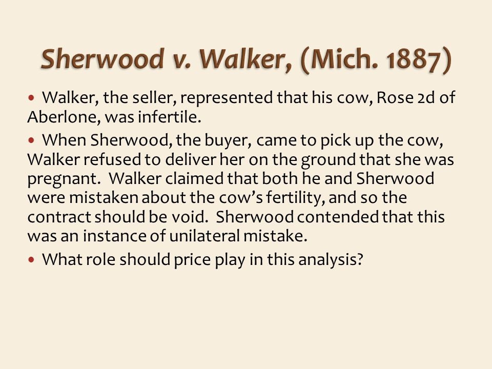 Walker, the seller, represented that his cow, Rose 2d of Aberlone, was infertile.
